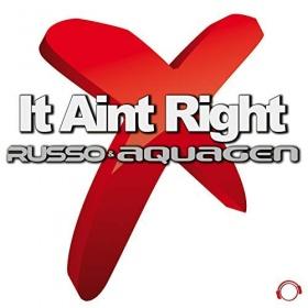 RUSSO & AQUAGEN - IT AINT RIGHT
